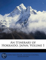 An Itinerary of Hokkaido, Japan, Volume 1
