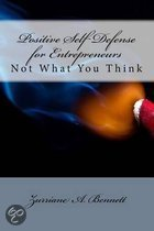 Positive Self Defense for Entrepreneurs - Not What You Think