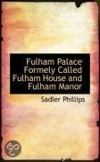 Fulham Palace Formely Called Fulham House and Fulham Manor