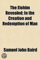 The Elohim Revealed; In the Creation and Redemption of Man