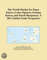 The World Market for Paper Knives, Letter Openers, Erasing Knives, and Pencil Sharpeners