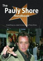 The Pauly Shore Handbook - Everything You Need to Know About Pauly Shore
