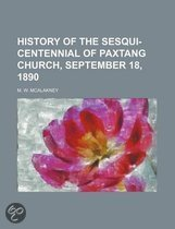 History of the Sesqui-Centennial of Paxtang Church, September 18, 1890