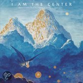 I Am The Center:..