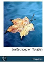 Eva Desmond Or Mutation