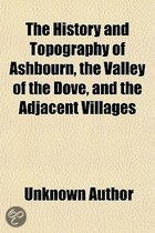The History and Topography of Ashbourn, the Valley of the Dove, and the Adjacent Villages