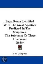 Papal Rome Identified With The Great Apostacy Predicted In The Scriptures