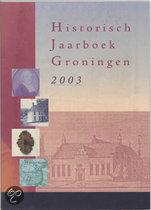 Historisch jaarboek Groningen / 2003 / druk 1