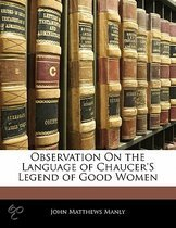 Observation on the Language of Chaucer's Legend of Good Women