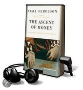 The Ascent of Money: A Financial History of the World [With Earbuds]