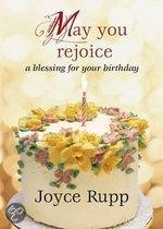 May You Rejoice
