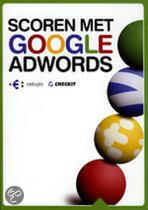 Scoren met Google AdWords, derde editie, 2011