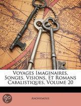 Voyages Imaginaires, Songes, Visions, Et Romans Cabalistiques, Volume 20