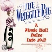 Wiggley Rag:A Music Hall Delve Into 1912
