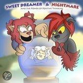 Sweet Dreamer & Nightmare