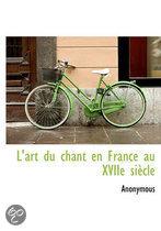 L'Art Du Chant En France Au Xviie Si Cle
