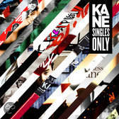 Kane - Singles Only