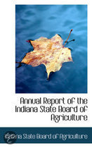 Annual Report of the Indiana State Board of Agriculture, 37th Annual Report Volume 29 (1887)