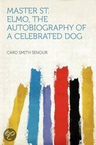 Master St. Elmo, the Autobiography of a Celebrated Dog