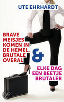 Books for Singles / Psychologie / Zelfvertrouwen / Brave meisjes komen in de hemel, brutale overal & Elke dag een beetje brutaler