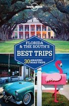 Lonely Planet Florida & South's Best Trips