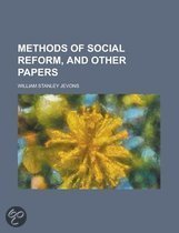 Methods of Social Reform, and Other Papers