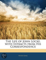 The Life Of John Locke, With Extracts From His Correspondence