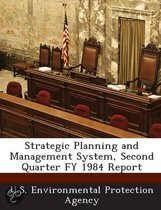 Strategic Planning and Management System, Second Quarter Fy 1984 Report
