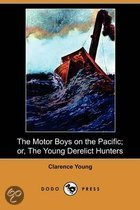 The Motor Boys on the Pacific; Or, the Young Derelict Hunters (Dodo Press)