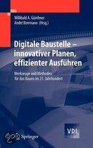Digitale Baustelle- innovativer Planen, effizienter Ausführen: Werkzeuge und Methoden für das Bauen im 21. Jahrhundert (VDI-Buch)