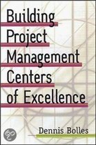 Building Project-Management Centers of Excellence [With CDROM]