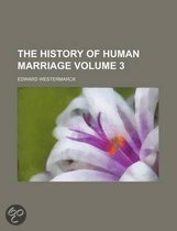 The History of Human Marriage Volume 3