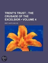 Trent's Trust (Volume 4); The Crusade Of The Excelsior