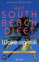 Het South Beach dieet - Wake-up call Arthur Agatston