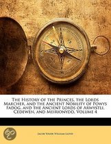 The History Of The Princes, The Lords Marcher, And The Ancient Nobility Of Powys Fadog, And The Ancient Lords Of Arwystli, Cedewen, And Meirionydd, Volume 4