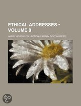 Ethical Addresses (Volume 8)
