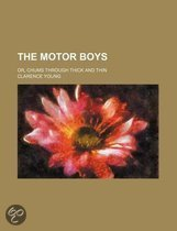The Motor Boys; Or, Chums Through Thick and Thin
