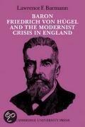 Baron Friedrich Von Hugel and the Modernist Crisis in England
