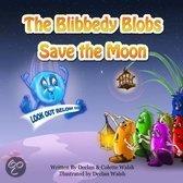 The Blibbedy Blobs Save the Moon