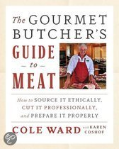 The Gourmet Butcher's Guide to Meat