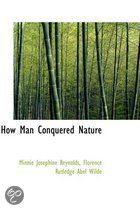 How Man Conquered Nature