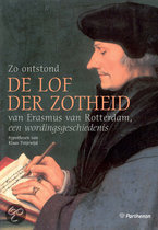 Zo ontstond der Lof de Zotheid van Erasmus van Rotterdam