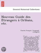 Nouveau Guide Des E Trangers a Orle ANS, Etc.
