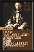 Frans Van Cauwelaert Afgewezen Door Koning Albert I