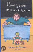 Bang Voor Meester Tark?!