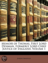 Memoir of Thomas, First Lord Denman, Formerly Lord Chief Justice of England, Volume 1