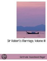 Sir Hubert's Marriage, Volume III