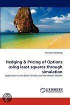 Hedging & Pricing of Options Using Least Squares Through Simulation
