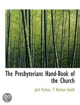 The Presbyterians Hand-Book of the Church