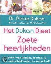 Het Dukan dieet - Zoete heerlijkheden Dr.Pierre Dukan
